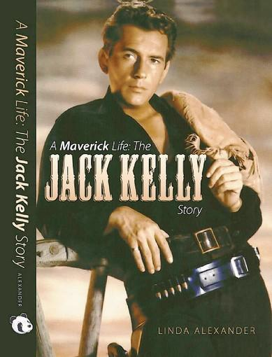 "The cover of ""A Maverick Life: The Jack Kelly Story."""