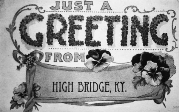 Above, a postcard sends greetings from High  Bridge, located below the confluence of Kentucky and  Dix rivers and across from Shaker Landing. High Bridge spans the Kentucky River between Mercer and Jessamine counties. Below, Travelers use the outside counter to enjoy food at Chinn¿s Cave House near Brooklyn Bridge. The Cave House was built in 1929 by Col. George Chinn, a Mercer County native, who got the idea when he visited Bat Cave in North Carolina.