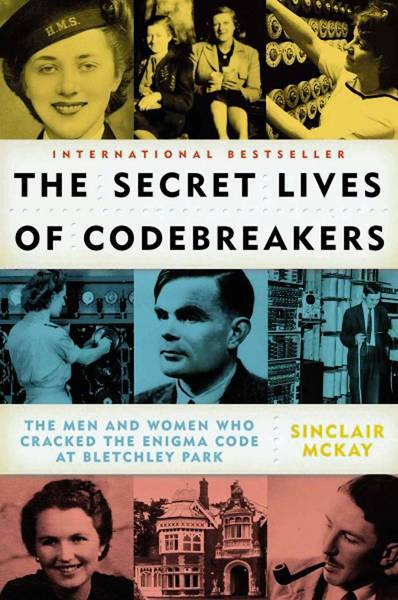 'The Secret Lives of Codebreakers' by Sinclair Mckay.
