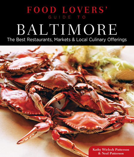 Food Lovers' Guide to Baltimore breaks down the city by neighborhood