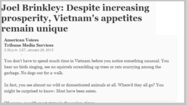 An article that appeared Wednesday on chicagotribune.com proved controversial, generating quite a lot of comment. Columnist Joel Brinkley wrote about a recent trip to Vietnam, offering views that offended many people, including those of Asian-American descent. We decided not to remove the article. The extensive online comments have generally been thoughtful and added to the public understanding of the controversy.