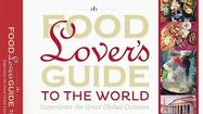 "Lonely Planet's ""Food Lover's Guide to the World"" ($39.99) is not the sort of book one tosses in a carry-on or backpack along with a toothbrush and passport. It measures roughly 9 by 11 inches and weighs more than 3 pounds."