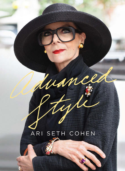 "Style icon and Palm Beach resident Iris Apfel on the cover of Ari Seth Cohen's book ""Advanced Style."""