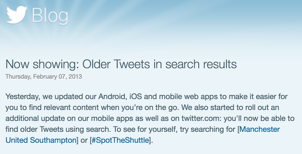 Twitter announced this week that its search tool can now look up older tweets.