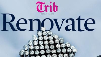 Trib Magazine: Renovate (Sunday, Feb. 10, 2013)
