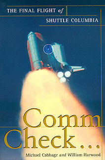 """Comm Check ... The Final Flight of Shuttle Columbia"""