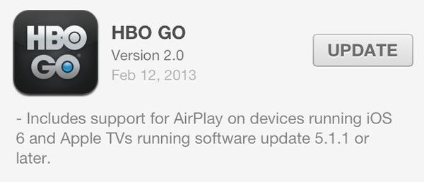 HBO Go's iPhone and iPad apps were updated Tuesday with Apple's AirPlay feature, letting it stream content to the Apple TV.