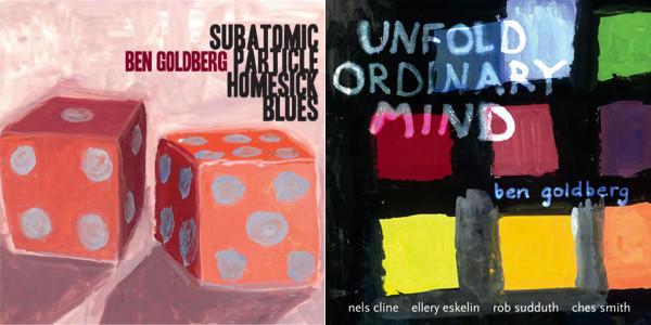 Ben Goldberg's two new albums.