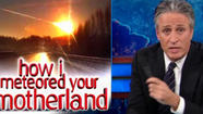 Jon Stewart amazed by 'jaded' Russian reaction to meteor