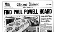 When Illinois Secretary of State Paul Powell's body was found Oct. 11, 1970, in a Rochester, Minn., hotel room, political heavyweights tripped all over one another offering bipartisan tributes to the powerful Downstate official.
