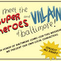Meet the superheroes and villains of Baltimore!