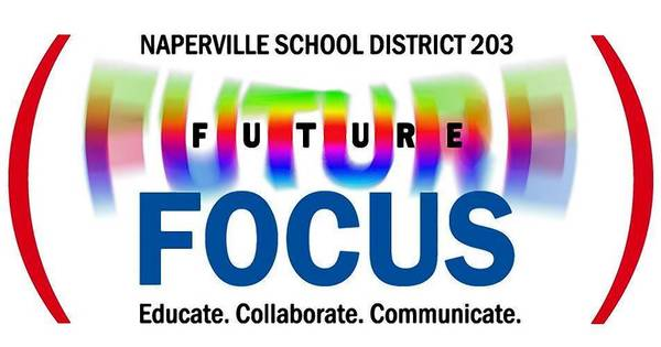 Naperville Unit District 203 is embarking on a new community engagement process dubbed Future Focus 203.