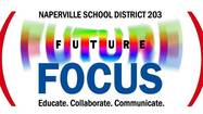 Defining priorities and strengthening trust with the community are two goals Naperville Community Unit School District 203 has set by creating its Future Focus 203 community engagement initiative.