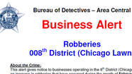 Police are warning businesses in the Southwest Side's Chicago Lawn District about a man who's been robbing small retail stores in recent weeks.