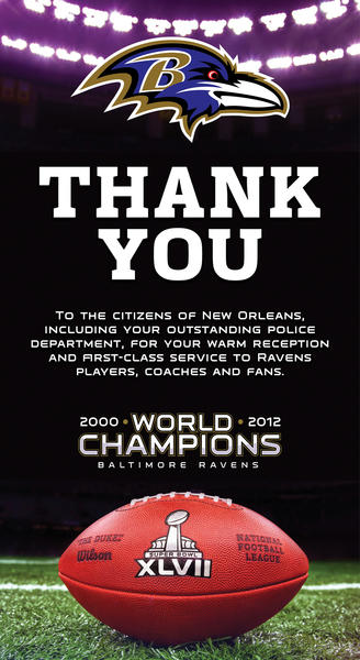 The Ravens ran this ad ran in the Times Picayune to thank New Orleans for its hospitality during Super Bowl XLVII.