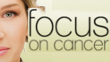 Focus on Cancer