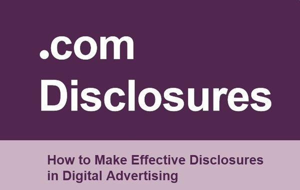 "The Federal Trade Commission issued an updated version of "".com Disclosures,"" its guidance for online advertisers."