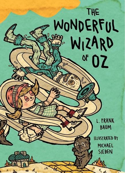 "Michael Sieben illustrates a new edition of L. Frank Baum's ""The Wonderful Wizard of Oz."""