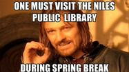 Here is list of activities for kids at the Niles Public Library during Spring Break Week: