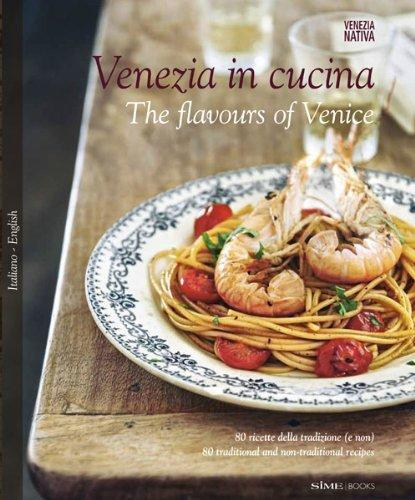 'Venezia in Cucina' will make you want to jump up and find something to cook.