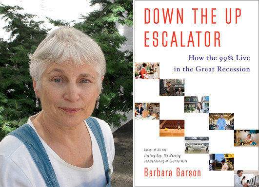 Author Barbara Garson and the cover of her book, 'Down the Up Escalator: How the 99% Live in the Great Recession.'