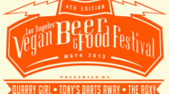 "The fourth annual <a href=""http://lavbf.tumblr.com/"">LA Vegan Beer Fest</a> is just around the corner, and attendees will have the opportunity to sample vegan brews from more than 15 breweries and vegan eats from a variety of LA-area restaurants and food trucks."