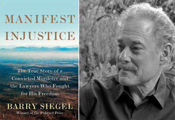 The cover of 'Manifest Injustice' and author Barry Siegel.