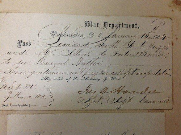 A War Department pass for Leonard Swett to visit Gen. Benjamin Butler dated 1864 is among the papers that will be on display April 27 at the Santa Maria Valley Historical Society Museum.