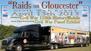 A commemoration of the 150th anniversary of Civil War raids on Gloucester will begin on April 5 with the unveiling of the Virginia Historical Society's Civil War panel exhibit at Gloucester Arts On Main Street.
