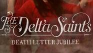 Album of the Day 3/29/13: The Delta Saints - Death Letter Jubilee