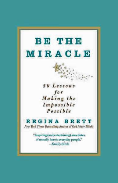 'Be the Miracle' by Regina Brett (Grand Central Publishing, $14.99).