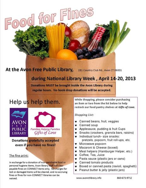 During the week of April 14-20 the Avon Free Public Library will waive fines for overdue books in return for donations of food and personal hygiene items to Gifts of Love.