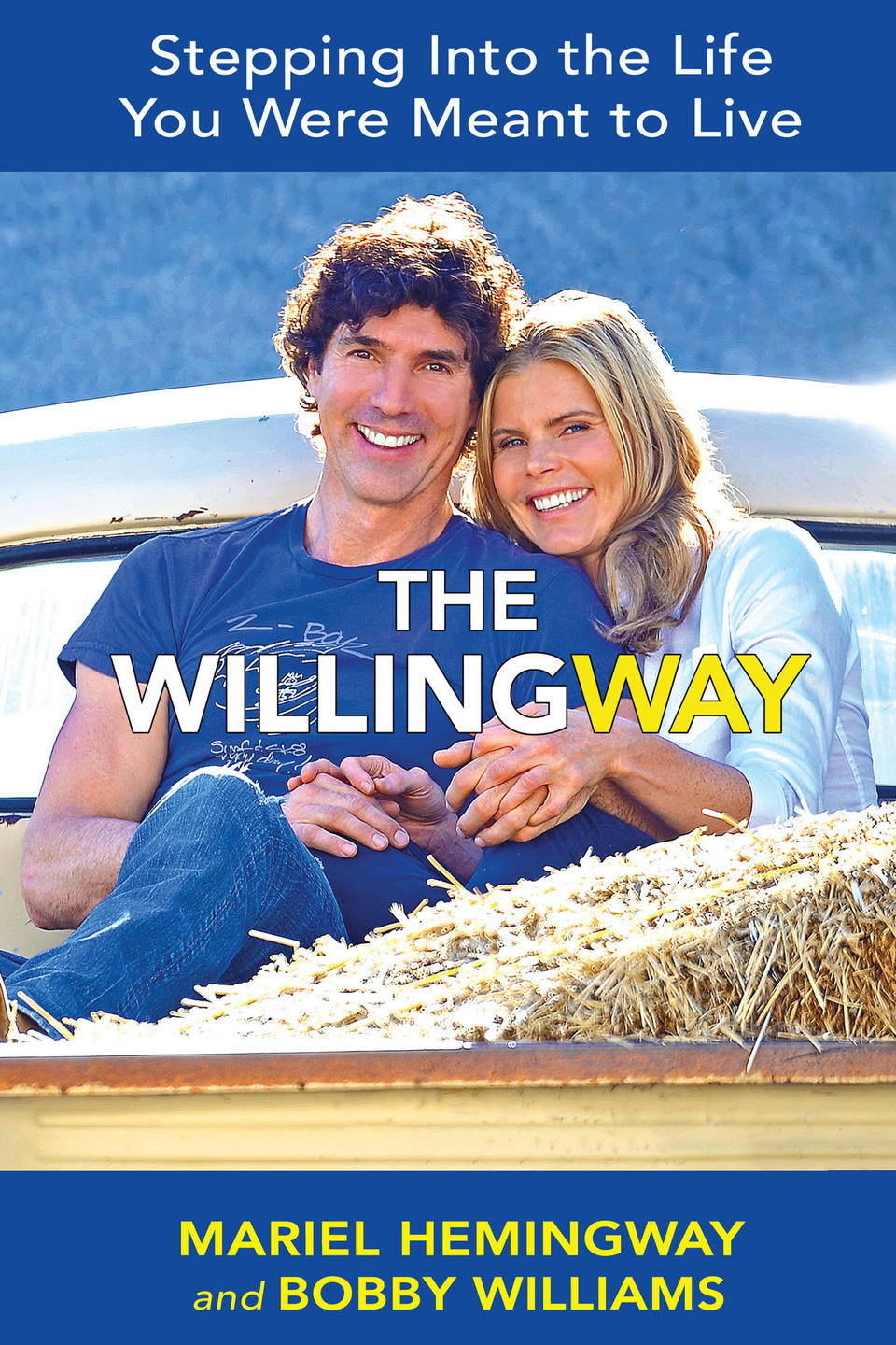 "Mariel Hemingway and her partner, Bobby Williams, have launched a new book on seizing your life called ""The WillingWay: Stepping Into the Life You're Meant to Live."""