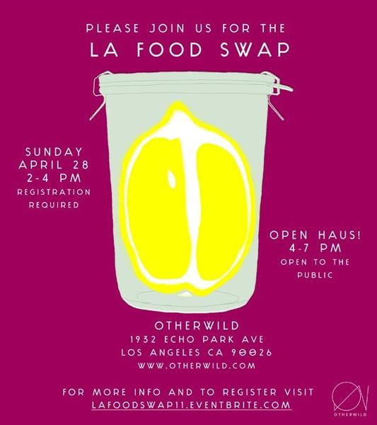Trade homemade and homegrown goods at L.A. Food Swap.