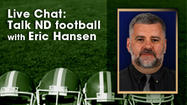 Chat Transcript: Talk Notre Dame football with Eric Hansen