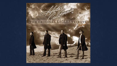 "Hotel California ""A Salute to the Eagles"""