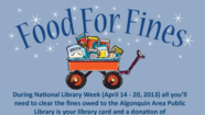 Celebrate National Library week and help others with our FOOD FOR FINES program, April 14 – 20, 2013 at the Algonquin Area Public Library District.