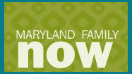 Maryland Family Now: A blog on family and parenting issues