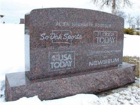 Al Neuharth's tombstone is already in place at the Eureka Cemetery. Engraved on the back of the tombstone are what Neuharth considered his accomplishments and single failure in the media world.
