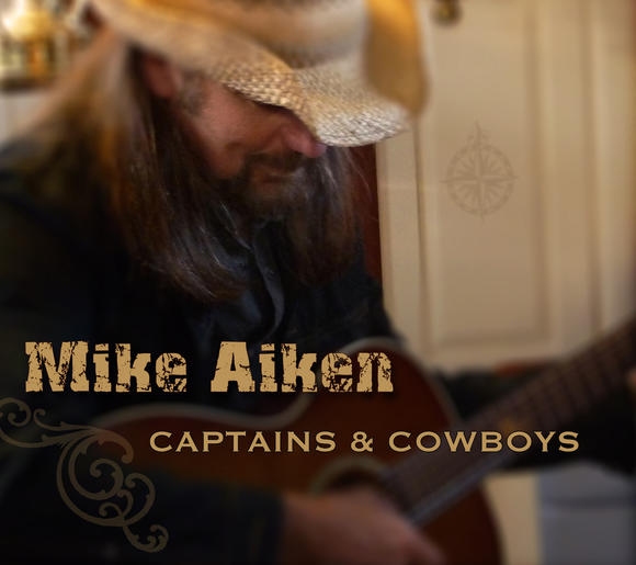 """Captains & Cowboys"" is Mike Aiken's sixth studio album on Northwind Records."