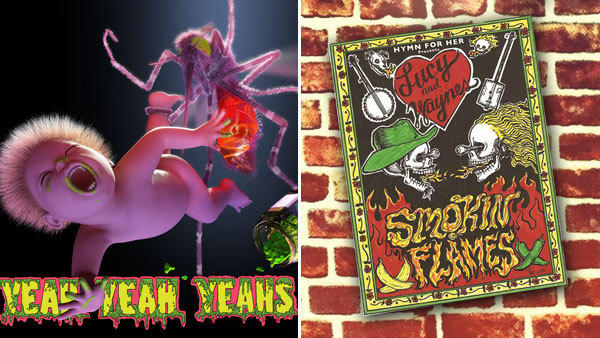 "The Yeah Yeah Yeahs' ""Mosquito"" and Hymn For Her's ""Smokin Flames."""
