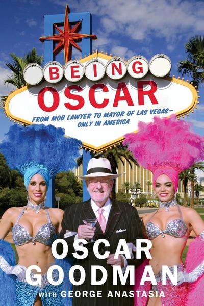 "Former Las Vegas Mayor Oscar Goodman will sign copies of his new book during a ""Being Oscar Bash."""