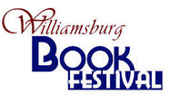 I've written several times over the past few months about how much I love book festivals and how much fun they are, for both readers and writers. Since I typically travel at least 90 miles to a book festival, I was thrilled to learn that Williamsburg will be the site of a festival in the fall.