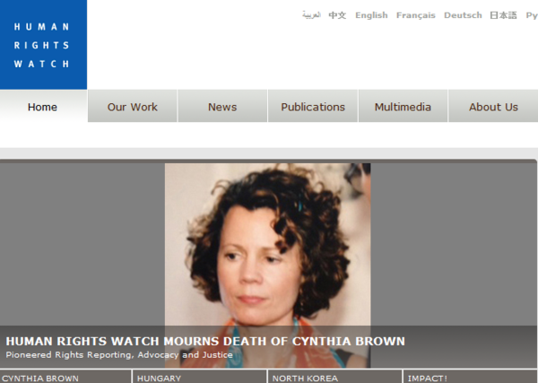 Notable deaths from 2013: Cynthia Brown, who played a key role for Human Rights Watch for almost two decades, has died after a battle with cancer, the global advocacy group said. She was 60 years old.