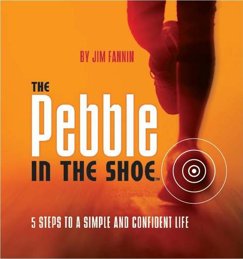"""The Pebble in the Shoe"" by Jim Fannin"