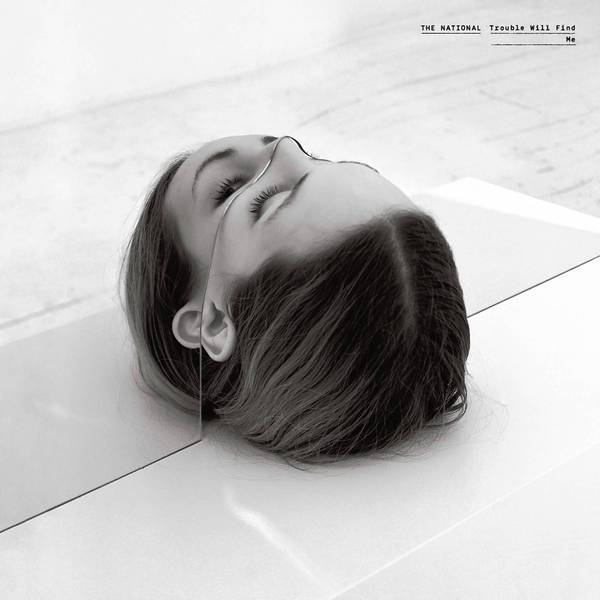 """Trouble Will Find Me"" by the National."