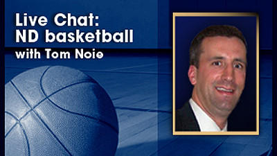 Chat Transcript: Talk Notre Dame basketball with Tom Noie