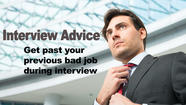 Get past your previous bad job during the interview