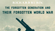 "The Robert R. McCormick Museum and First Division Museum at Cantigny Park invite the public to a presentation by Richard Rubin, author of ""The Last of the Doughboys: The Forgotten Generation and Their Forgotten War."""