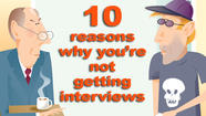 'You never call': 10 reasons why you're not getting interviews